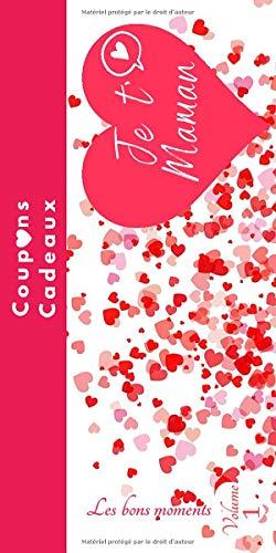 Je t'aime Maman: carnet de chèques bons cadeaux en couleur-Cadeaux fête des mères-maman je t'aime-bons cadeaux à compléter-id idéal pour offrir à la ... mamans-mon cœur-à remplir et personnaliser