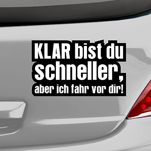 malango® Autosticker - Spruch Klar bist du schneller- Aber ich fahr vor dir- Autoaufkleber Sticker Aufkleber 16 x 9 cm digitalgedruckt