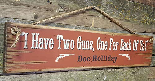 I Have Two Guns One for Each of Ya-Doc Holliday Tombstone Movie Quote Rustic Wood Sign Wall Art Home Family Decoration Design Plank Plaque Wooden Sign