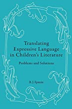 Translating Expressive Language in Children's Literature: Problems and Solutions