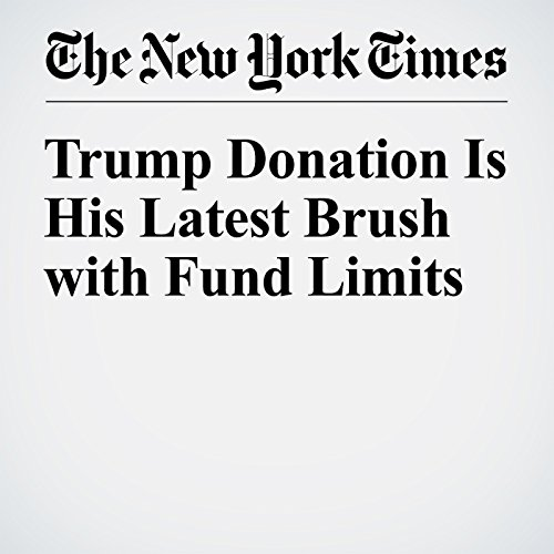 Trump Donation Is His Latest Brush with Fund Limits audiobook cover art