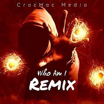 Who Am I (Remix)