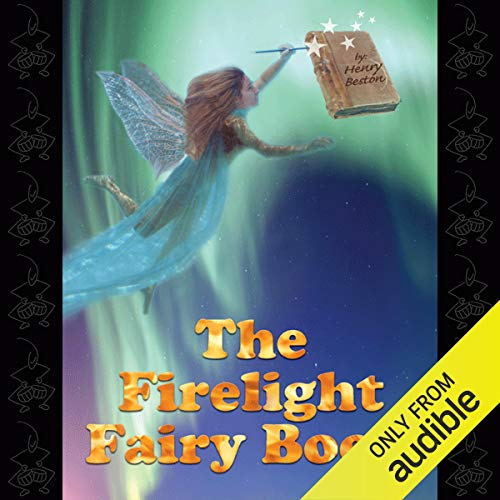 The Firelight Fairy Book Audiobook By Henry Beston cover art