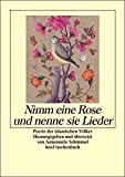 Nimm eine Rose und nenne sie Lieder: Poesie der islamischen Völker (insel taschenbuch)