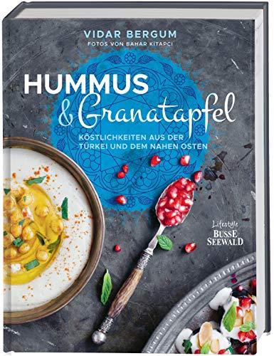 Hummus & Granatapfel: Köstlichkeiten aus der Türkei und dem Nahen Osten