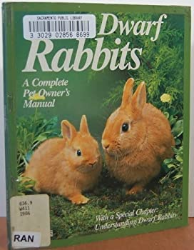 Paperback Dwarf Rabbits: Everything about Purchase, Diet, and Care to Keep Rabbits Healthy Book