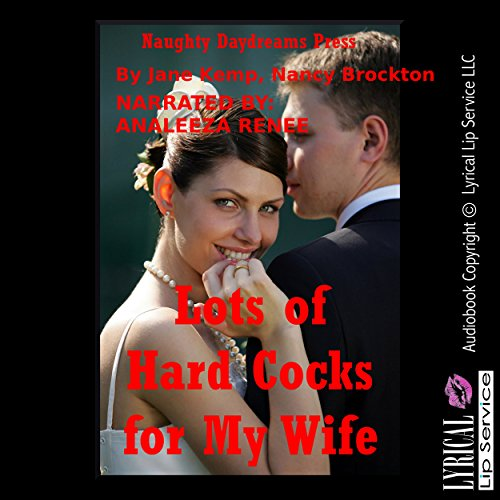 Lots of Hard Cocks for My Wife Audiobook By Jane Kemp, Nancy Brockton cover art