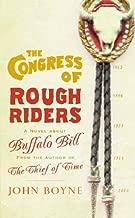The Congress Of Rough riders by John Boyne (2001-11-15)