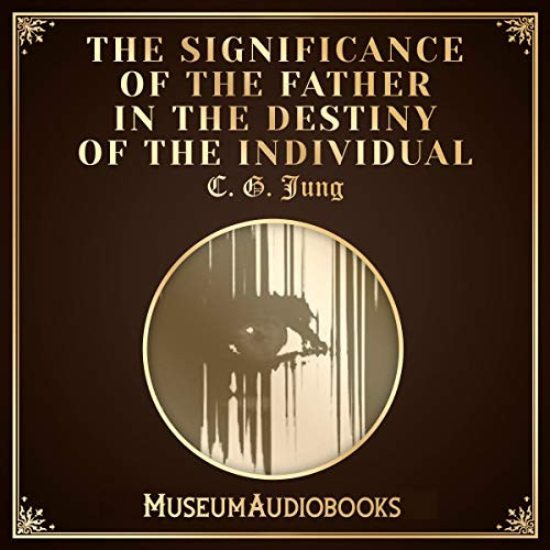 The Significance of the Father in the Destiny of the Individual  By  cover art