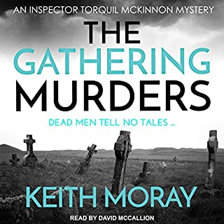 The Gathering Murders: Dead Men Tell No Tales...     Inspector Torquil McKinnon Series, Book 1              Written by:                                                                                                                                 Keith Moray                               Narrated by:                                                                                                                                 David McCallion                      Length: 7 hrs and 39 mins     Not rated yet     Overall 0.0