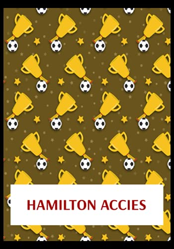 Hamilton Accies: Gratitude Journal, Hamilton Academical FC Personal Journal, Hamilton Academical Football Club, Hamilton Academical FC Diary, Hamilton Academical FC Planner, Hamilton Academical FC