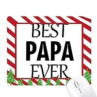これまでに最高のパパの引用は、父の日 ゴムクリスマスキャンディマウスパッド
