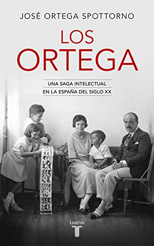 Los Ortega: Una saga intelectual en la España del siglo XX (Pensamiento)