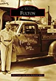 Fulton (Images of America) (English Edition)