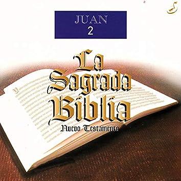 La Sagrada Biblia: Juan, Vol. 2 (Nuevo Testamento)