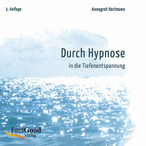 Durch Hypnose in die Tiefenentspannung. 2. Auflage audiobook cover art