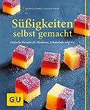 Süßigkeiten selbst gemacht: Einfache Rezepte für Bonbons, Schokolade & Co. (GU einfach clever...