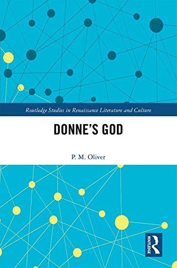 レプリカマーガレットミッチェル雇用者Donne's God (Routledge Studies in Renaissance Literature and Culture Book 43) (English Edition)