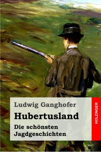 Hubertusland: Die schönsten Jagdgeschichten