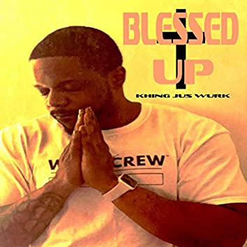 Blessed Up