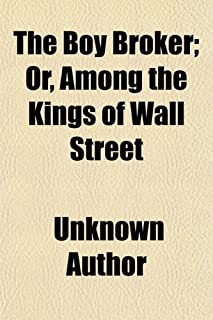 The Boy Broker; Or, Among the Kings of Wall Street