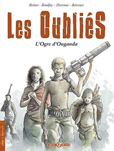 Les oubliés - volume 1 - L'Ogre d'Ouganda