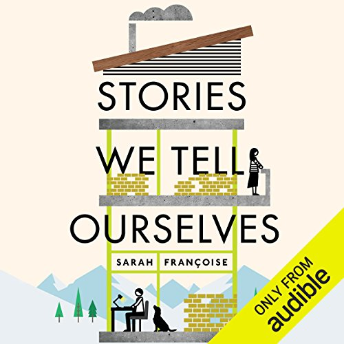 Stories We Tell Ourselves audiobook cover art
