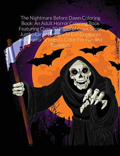 The Nightmare Before Dawn Coloring Book: An Adult Horror Coloring Book