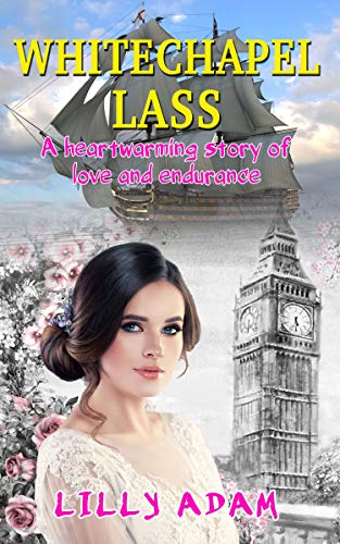 Book: Whitechapel Lass - A heartwarming story of love and endurance by Lilly Adam