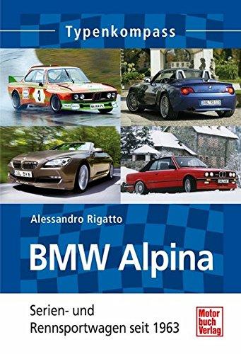 BMW Alpina: Serien- und Rennsportwagen seit 1963