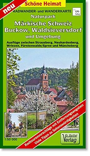Radwander- und Wanderkarte Naturpark Märkische Schweiz, Buckow, Müncheberg, Waldsieversdorf und Umgebung: Ausflüge zwischen Strausberg, Wriezen, ... Fürstenwalde/Spree. 1:50000 (Schöne Heimat)