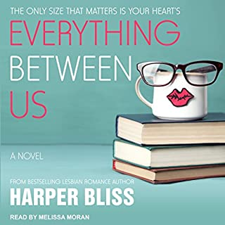 Everything Between Us     Pink Bean, Book 3              By:                                                                                                                                 Harper Bliss                               Narrated by:                                                                                                                                 Melissa Moran                      Length: 5 hrs and 38 mins     107 ratings     Overall 4.5