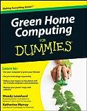 Green Home Computing For Dummies (English Edition)