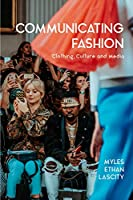 Communicating Fashion: Clothing, Culture, and Media