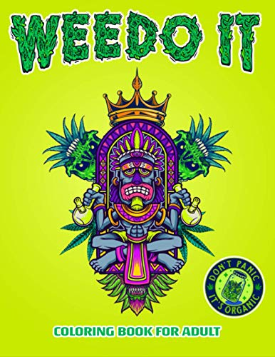 Weedo It Coloring Book for Adults:...