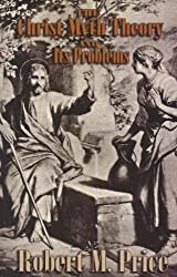 Book cover: The Christ-Myth Theory and Its Problems by Robert M. Price