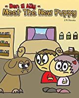 Ben and Ally: Meet The New Puppy