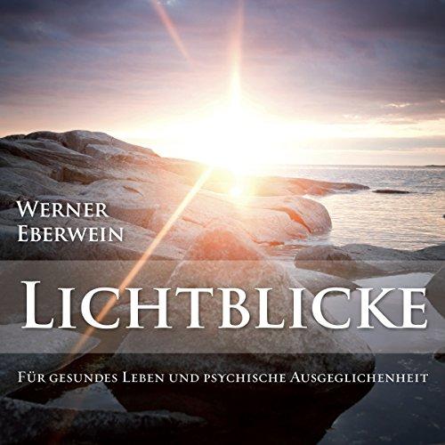 Lichtblicke. Gesundes Leben und psychische Ausgeglichenheit durch Selbsthypnose  By  cover art