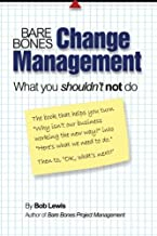 Bare Bones Change Management: What you shouldn't not do
