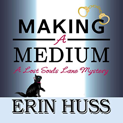 Making a Medium: A Humorous, Paranormal Cozy Mystery audiobook cover art