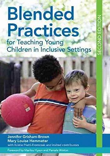 Compare Textbook Prices for Blended Practices for Teaching Young Children in Inclusive Settings 2 Edition ISBN 9781598576689 by Grisham Ed.D., Jennifer,Hemmeter M.Ed. Ph.D., Dr. Mary Louise,Pretti-Frontczak Ph.D., Kristie,Winton Ph.D.  MA  BA, Dr. Pamela J.,Hyson Ph.D., Marilou,Hall Ph.D., Anna H.,Hawkins-Lear Ed.D., Sarah,Rutland M.S., Julie,McLaren Ed.D., Elizabeth,McLeod Ph.D., Dr. Ragan H.,Grifenhagen Ph.D., Jill F.,Durán Ph.D., Lillian K.,Hardy Ph.D., Dr. Jessica K.,Artman-Meeker Ph.D., Dr. Kathleen