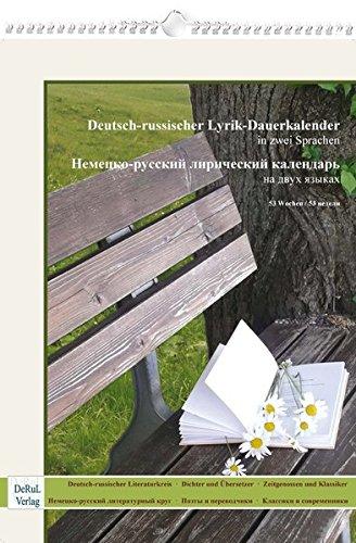 Deutsch-russischer Lyrik-Dauerkalender in zwei Sprachen / 53 Wochen: Deutsch-russischer Literaturkreis · Dichter und Übersetzer · Zeitgenossen und Klassiker