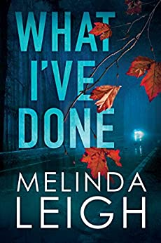 What I've Done (Morgan Dane Book 4) by [Melinda Leigh]