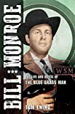 Bill Monroe: The Life and Music of the Blue Grass Man (Music in American Life) (English Edition)