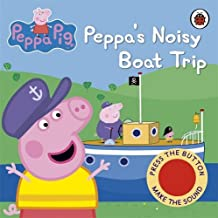 Peppa's Noisy Boat Trip Sound Book (Peppa Pig)