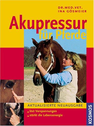 Akupressur für Pferde: Löst Verspannungen, stärkt die Lebensenergiel