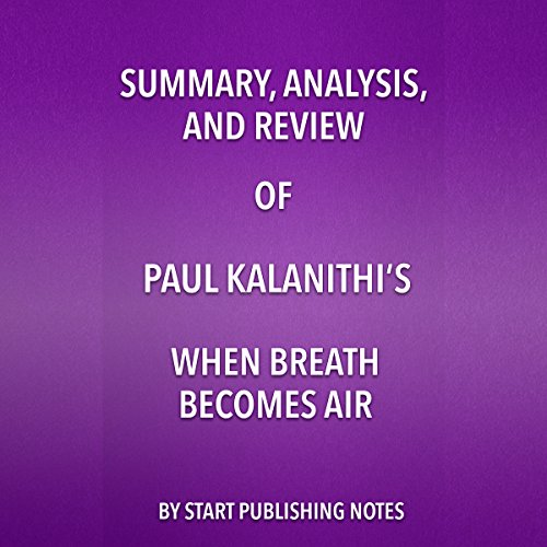 Summary, Analysis, and Review of Paul Kalanithi's When Breath Becomes Air cover art