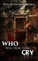 Who Will Hear Them Cry