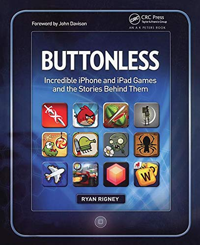 Rigney, R: Buttonless: Incredible iPhone and iPad Games and the Stories Behind Them