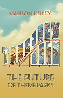 Tomorrowland: The Future of Theme Parks